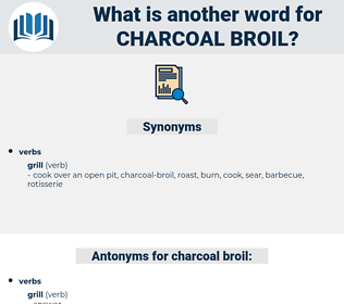 charcoal broil, synonym charcoal broil, another word for charcoal broil, words like charcoal broil, thesaurus charcoal broil