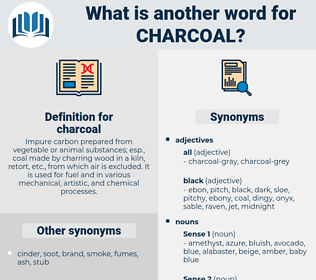 charcoal, synonym charcoal, another word for charcoal, words like charcoal, thesaurus charcoal