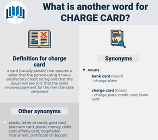 charge card, synonym charge card, another word for charge card, words like charge card, thesaurus charge card