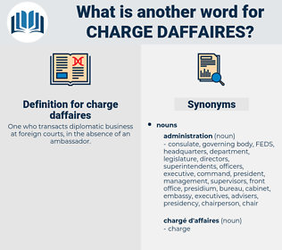 charge daffaires, synonym charge daffaires, another word for charge daffaires, words like charge daffaires, thesaurus charge daffaires