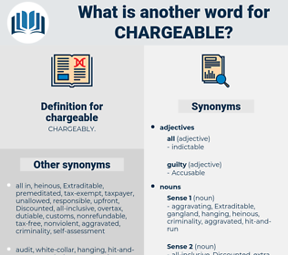 chargeable, synonym chargeable, another word for chargeable, words like chargeable, thesaurus chargeable