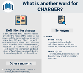 charger, synonym charger, another word for charger, words like charger, thesaurus charger
