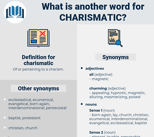 charismatic, synonym charismatic, another word for charismatic, words like charismatic, thesaurus charismatic