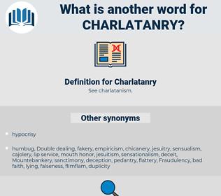 Charlatanry, synonym Charlatanry, another word for Charlatanry, words like Charlatanry, thesaurus Charlatanry