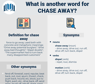 chase away, synonym chase away, another word for chase away, words like chase away, thesaurus chase away