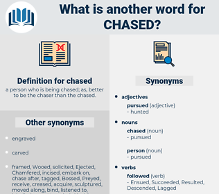 chased, synonym chased, another word for chased, words like chased, thesaurus chased