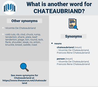 chateaubriand, synonym chateaubriand, another word for chateaubriand, words like chateaubriand, thesaurus chateaubriand
