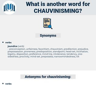 chauvinisming, synonym chauvinisming, another word for chauvinisming, words like chauvinisming, thesaurus chauvinisming