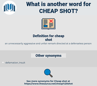 cheap shot, synonym cheap shot, another word for cheap shot, words like cheap shot, thesaurus cheap shot