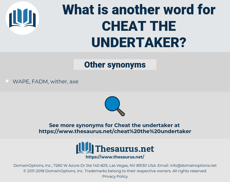 cheat the undertaker, synonym cheat the undertaker, another word for cheat the undertaker, words like cheat the undertaker, thesaurus cheat the undertaker