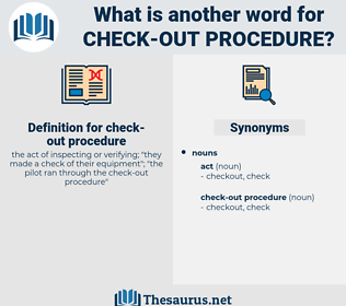 check-out procedure, synonym check-out procedure, another word for check-out procedure, words like check-out procedure, thesaurus check-out procedure