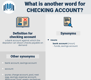 checking account, synonym checking account, another word for checking account, words like checking account, thesaurus checking account