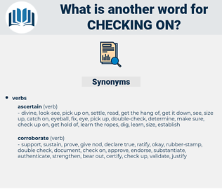 checking on, synonym checking on, another word for checking on, words like checking on, thesaurus checking on