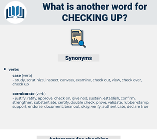 checking up, synonym checking up, another word for checking up, words like checking up, thesaurus checking up