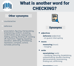 Checking, synonym Checking, another word for Checking, words like Checking, thesaurus Checking