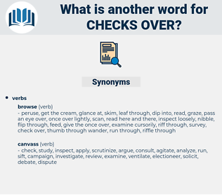 checks over, synonym checks over, another word for checks over, words like checks over, thesaurus checks over