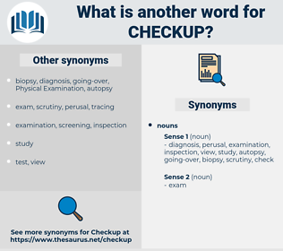 checkup, synonym checkup, another word for checkup, words like checkup, thesaurus checkup