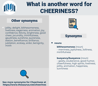 Cheeriness, synonym Cheeriness, another word for Cheeriness, words like Cheeriness, thesaurus Cheeriness