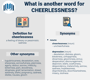 cheerlessness, synonym cheerlessness, another word for cheerlessness, words like cheerlessness, thesaurus cheerlessness