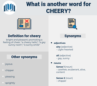 cheery, synonym cheery, another word for cheery, words like cheery, thesaurus cheery