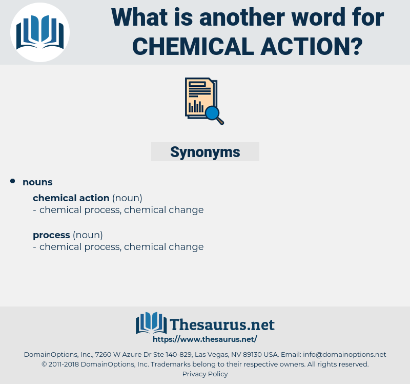 chemical action, synonym chemical action, another word for chemical action, words like chemical action, thesaurus chemical action