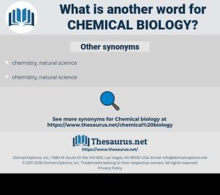 chemical biology, synonym chemical biology, another word for chemical biology, words like chemical biology, thesaurus chemical biology