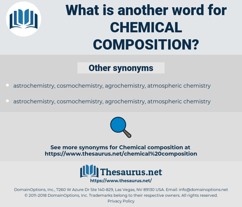 chemical composition, synonym chemical composition, another word for chemical composition, words like chemical composition, thesaurus chemical composition