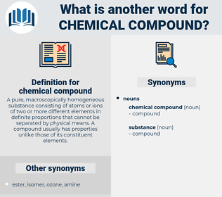 chemical compound, synonym chemical compound, another word for chemical compound, words like chemical compound, thesaurus chemical compound