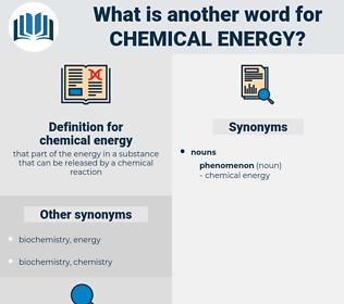 chemical energy, synonym chemical energy, another word for chemical energy, words like chemical energy, thesaurus chemical energy