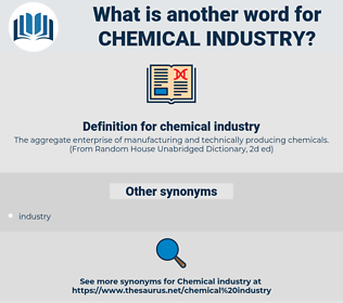 chemical industry, synonym chemical industry, another word for chemical industry, words like chemical industry, thesaurus chemical industry