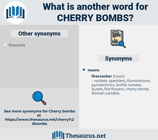 cherry bombs, synonym cherry bombs, another word for cherry bombs, words like cherry bombs, thesaurus cherry bombs