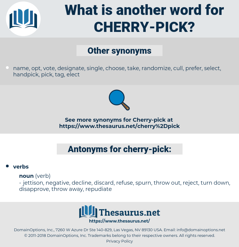 cherry-pick, synonym cherry-pick, another word for cherry-pick, words like cherry-pick, thesaurus cherry-pick