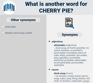 cherry pie, synonym cherry pie, another word for cherry pie, words like cherry pie, thesaurus cherry pie