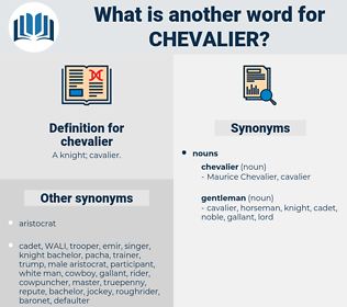 chevalier, synonym chevalier, another word for chevalier, words like chevalier, thesaurus chevalier