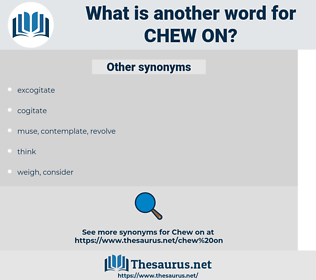chew on, synonym chew on, another word for chew on, words like chew on, thesaurus chew on