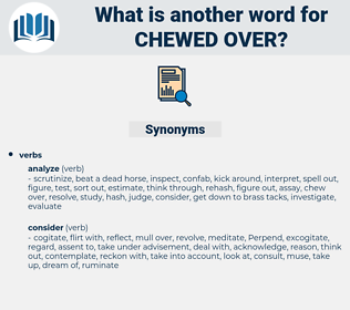 chewed over, synonym chewed over, another word for chewed over, words like chewed over, thesaurus chewed over