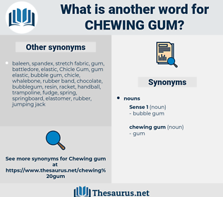 chewing gum, synonym chewing gum, another word for chewing gum, words like chewing gum, thesaurus chewing gum
