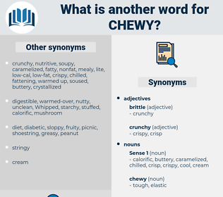 chewy, synonym chewy, another word for chewy, words like chewy, thesaurus chewy