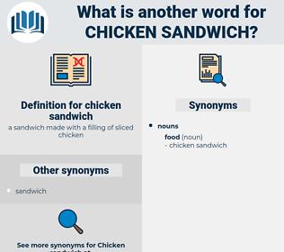 chicken sandwich, synonym chicken sandwich, another word for chicken sandwich, words like chicken sandwich, thesaurus chicken sandwich
