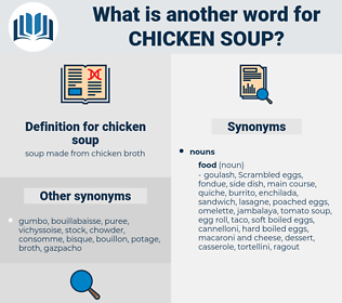 chicken soup, synonym chicken soup, another word for chicken soup, words like chicken soup, thesaurus chicken soup