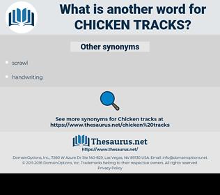 chicken tracks, synonym chicken tracks, another word for chicken tracks, words like chicken tracks, thesaurus chicken tracks