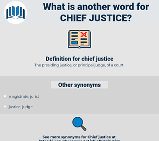 chief justice, synonym chief justice, another word for chief justice, words like chief justice, thesaurus chief justice