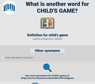 child's game, synonym child's game, another word for child's game, words like child's game, thesaurus child's game