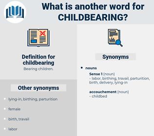 childbearing, synonym childbearing, another word for childbearing, words like childbearing, thesaurus childbearing