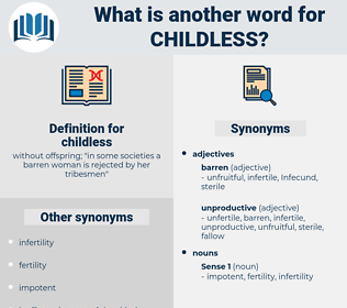 childless, synonym childless, another word for childless, words like childless, thesaurus childless