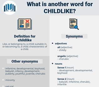 childlike, synonym childlike, another word for childlike, words like childlike, thesaurus childlike