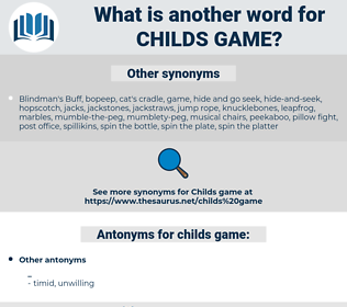 childs game, synonym childs game, another word for childs game, words like childs game, thesaurus childs game