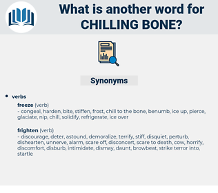 chilling bone, synonym chilling bone, another word for chilling bone, words like chilling bone, thesaurus chilling bone
