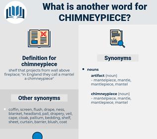 chimneypiece, synonym chimneypiece, another word for chimneypiece, words like chimneypiece, thesaurus chimneypiece