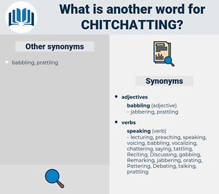 chitchatting, synonym chitchatting, another word for chitchatting, words like chitchatting, thesaurus chitchatting